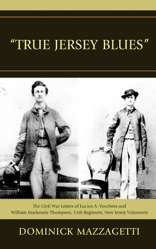 'True Jersey Blues': The Civil War Letters of Lucien A. Voorhees and William McKenzie Thompson, 15th Regiment, New Jersey Volunteers (English Edition)