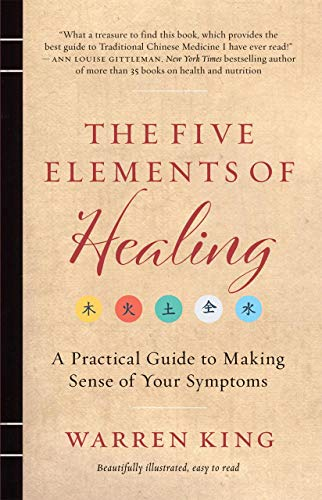 The Five Elements of Healing: A Practical Guide to Making Sense of Your Symptoms