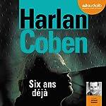 Six ans déjà audiobook cover art