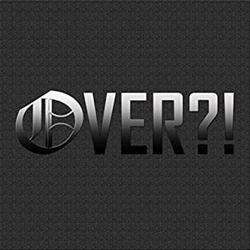 Over?!