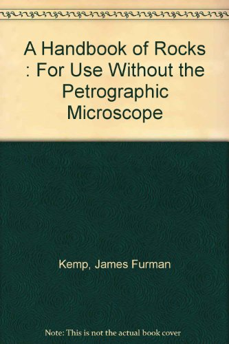 A Handbook of Rocks : For Use Without the Petrographic Microscope