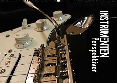Instrumenten Perspektiven (Wandkalender 2015 DIN A2 quer): Detailaufnahmen von Musikinstrumenten aus interessanten Perspektiven. (Monatskalender, 14 Seiten)