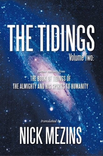 The Tidings: Volume Two: Further Extracts from the Book of Tidings of the Almighty and His Spirits to Humanity (English Edition)