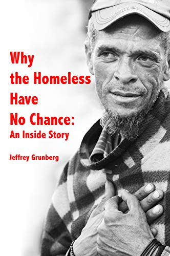 Why the Homeless Have No Chance: An Inside Story