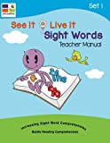 See it Live it Sight Words: Teacher Manual Set1