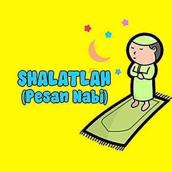 Shalatlah (Pesan Nabi)