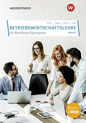 Betriebswirtschaftslehre für Berufliche Gymnasien: Band 2