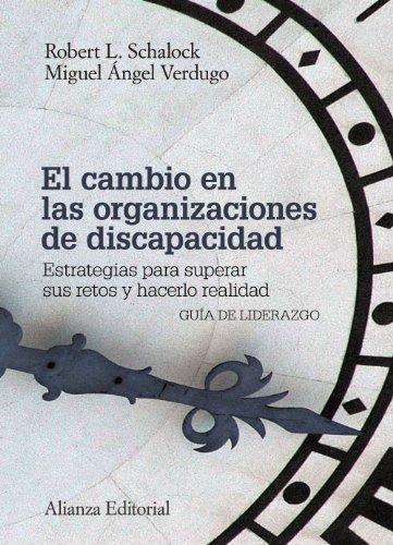 El cambio en las organizaciones de discapacidad: Estrategias para superar sus retos y hacerlo realidad (El Libro Universitario - Manuales)
