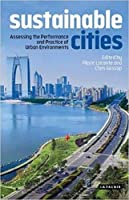 Sustainable Cities: Assessing the Performance and Practice of Urban Environments (International Library of Human Geography)