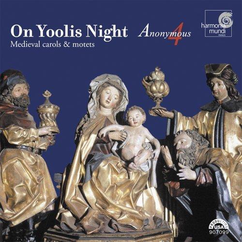 On Yoolis Night: Medieval Carols & Motets by Anonymous 4, Marsha Genensky, Susan Hellauer, Johanna Rose, Ruth Cunningham [1993] Audio CD