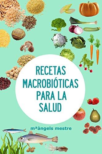 Recetas Macrobióticas para la Salud (Autogestión de enfermedades crónicas nº 5)