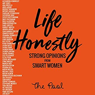 Life Honestly     Strong Opinions from Smart Women              By:                                                                                                                                 The Pool                               Narrated by:                                                                                                                                 Sam Baker - introduction,                                                                                        Zawe Ashton                      Length: 11 hrs and 14 mins     9 ratings     Overall 4.7
