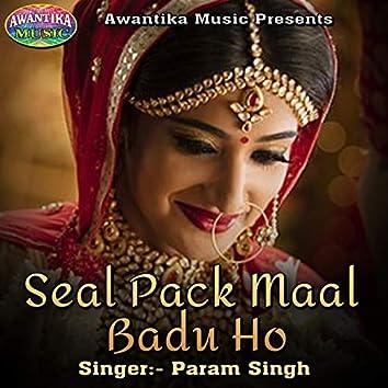 Seal Pack Maal Badu Ho
