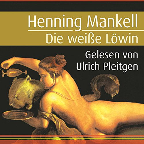 Die weiße Löwin     Kurt Wallander 3              By:                                                                                                                                 Henning Mankell                               Narrated by:                                                                                                                                 Ulrich Pleitgen                      Length: 7 hrs and 57 mins     Not rated yet     Overall 0.0