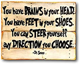 Ruskin352 You Have Brains In Your Head and Feet in Your Shoes Sign Dr Seuss Sign Inspirational Quotes for Kids classroom art classic kids quotes