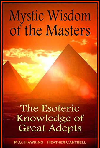 Book: Mystic Wisdom of the Masters - The Esoteric Knowledge of Great Adepts by M.G. Hawking