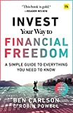 Invest Your Way to Financial Freedom: A simple guide to everything you need to know