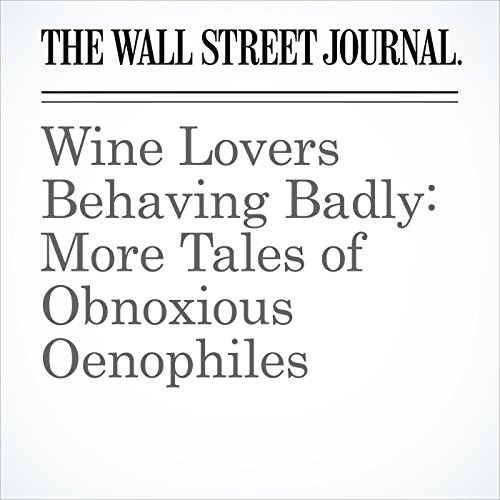 Wine Lovers Behaving Badly: More Tales of Obnoxious Oenophiles audiobook cover art