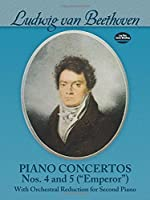 """Piano Concertos Nos. 4 and 5 (""""Emperor""""): With Orchestral Reduction for Second Piano (Dover Music for Piano)"""