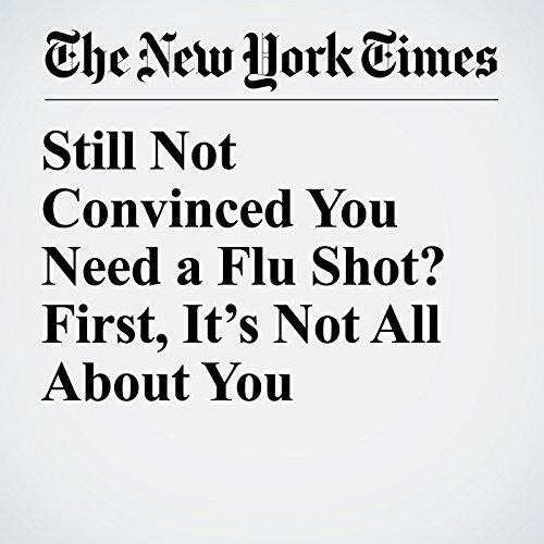 Still Not Convinced You Need a Flu Shot? First, It's Not All About You copertina