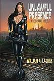 Unlawful Presence: A Killer Robot Thriller