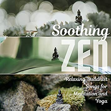 Soothing Zen: Relaxing Buddhist Songs for Meditation and Yoga