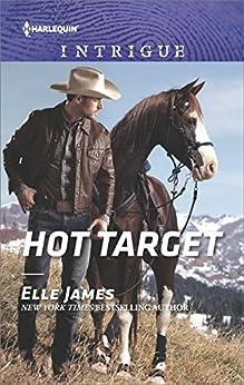 Hot Target (Ballistic Cowboys Book 1696) by [Elle James]