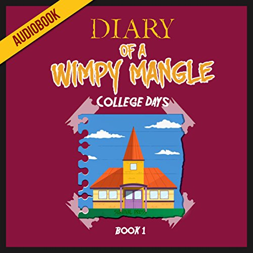 Couverture de Diary of a Wimpy Mangle (Book 1): College Days