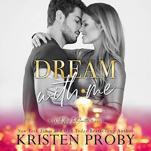 Dream with Me: With Me In Seattle, Book 13