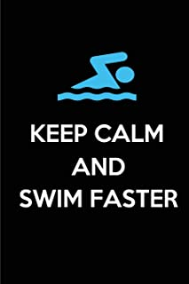Keep Calm and Swim Faster: Blank Lined Swimming Journals(6