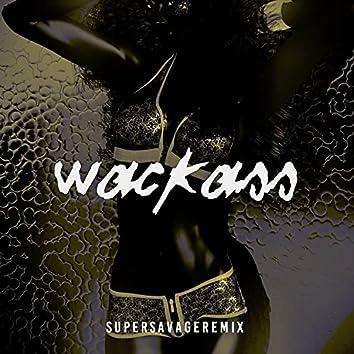 Wackass (Supersavage Remix)