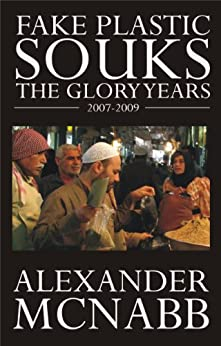 Fake Plastic Souks - The Glory Years by [Alexander McNabb]