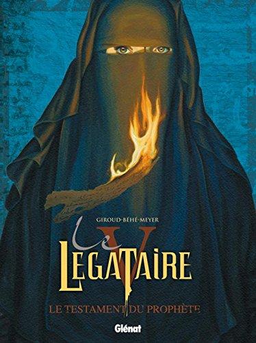 Le Légataire - Tome 05: Le testament du Prophète