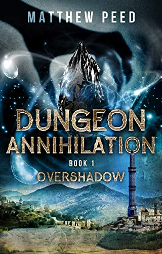 Dungeon Annihilation: Book 1: Overshadowed (English Edition)