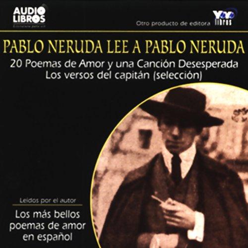 Pablo Neruda Lee a Pablo Neruda [Pablo Neruda Reading Pablo Neruda] (Texto Completo) cover art