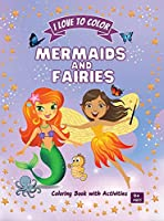 Mermaids and Fairies: Amazing Coloring Book with Activities for Kids ages 4+ Different activities to develop your kid's insight, concentration, creativity and attention to details