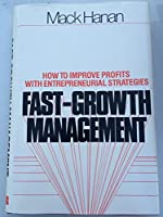 Fast-growth Management: How to Improve Profits with Entrepreneurial Strategies 081445559X Book Cover