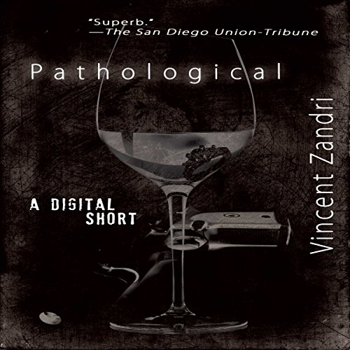 Pathological     A Digital Short              By:                                                                                                                                 Vincent Zandri                               Narrated by:                                                                                                                                 Aaron Tucker                      Length: 22 mins     Not rated yet     Overall 0.0