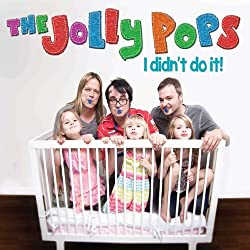 The Jolly Pops, I Didn't Do It
