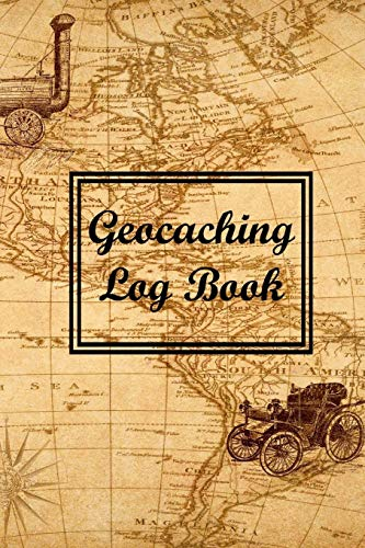 Geocaching Log Book: Geocaching Log Book With Space for Time, Date, Weekday, Coordinates, Party Members and More