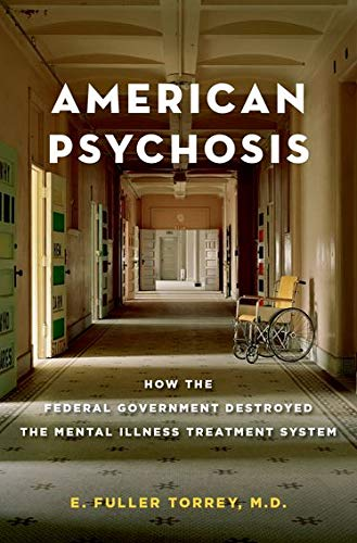 Image of American Psychosis: How the Federal Government Destroyed the Mental Illness Treatment System