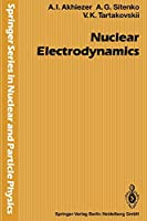 Nuclear Electrodynamics (Springer Series in Nuclear and Particle Physics)