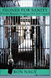 Stones for Sanity: Prison humor from an old jail guard. by Ron Nagy (2013-09-30)