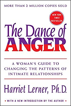 The Dance of Anger: A Woman's Guide to Changing the Patterns of Intimate Relationships by [Harriet Lerner]