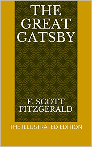 The Great Gatsby: THE ILLUSTRATED EDITION (English Edition)
