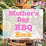 Mother's Day BBQ Rock