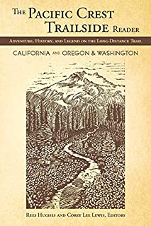The Pacific Crest Trail Reader - Adventure, History & Legend on the Long Distance Trail - Oregon & Washington