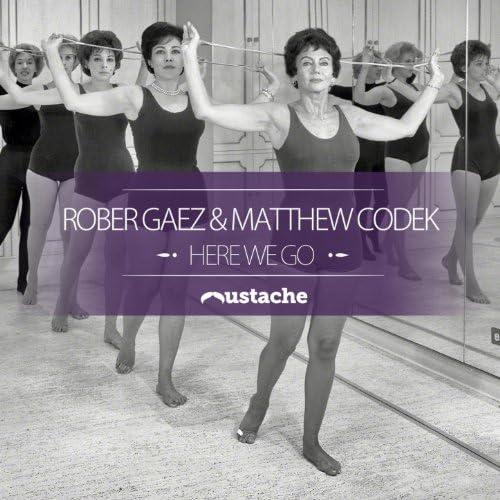 Rober Gaez, Matthew Codek