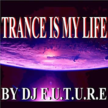 Trance Is My Life
