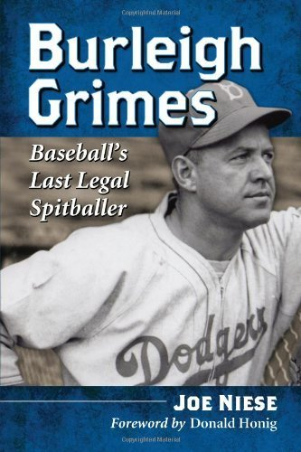 Burleigh Grimes: Baseball's Last Legal Spitballer by Joe Niese (2013-04-22)